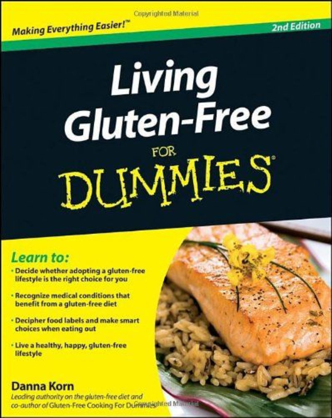 You can never go wrong with Living Gluten-Free for Dummies by Danna Korn.  This book makes gluten-free living simple and easy. There are not any  complicated ...