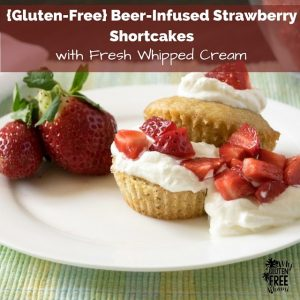 food for celiacs - beer infused shortcakes